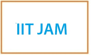 IIT JAM 2021: Application Form, Exam Date, Eligibility Criteria