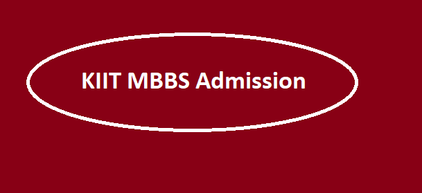 KIIT MBBS Admission 2020 Online Registration, Choice FIlling, Locking & Seat Allotment