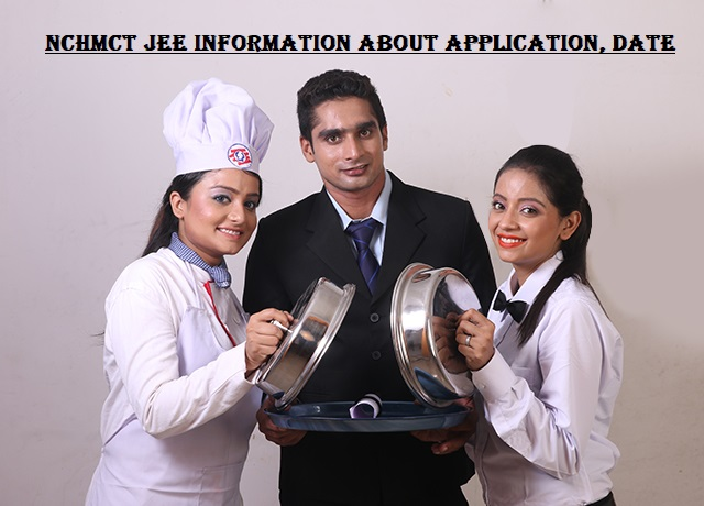 NCHMCT JEE 2022: Application Form, Exam Pattern, Dates