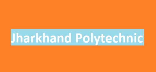 Jharkhand Polytechnic 2021: Exam Date, Application Form, Eligibility Criteria