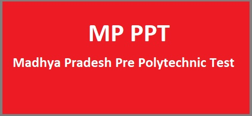 MP PPT 2021: (Out Soon) Application Form, Eligibility & Exam Date