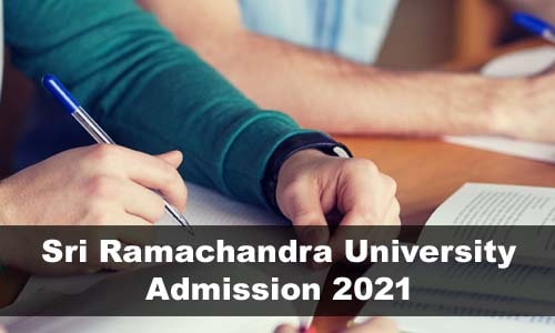 Sri Ramachandra University Admission 2021